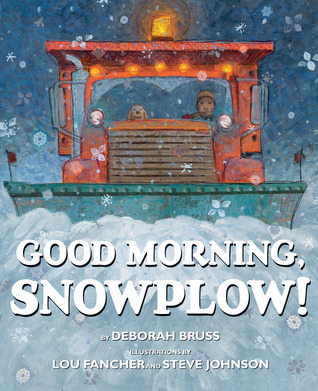 Good Morning Snowplow by Deborah Bruss