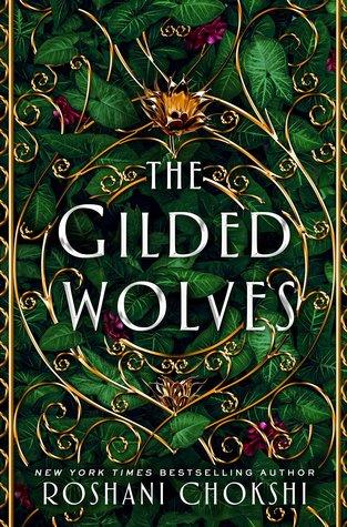 The Gilded Wolves by Roshani Chokshi
