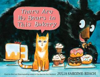 There Are No Bears in This Bakery by Julia Sarcone-Roach