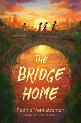 The Bridge to Home by Padma Venkatraman