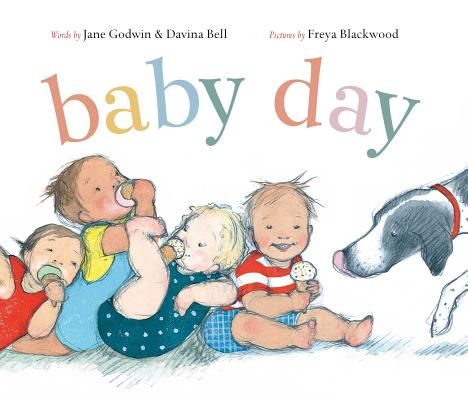 Baby Day by Jane Godwin and Davina Bell