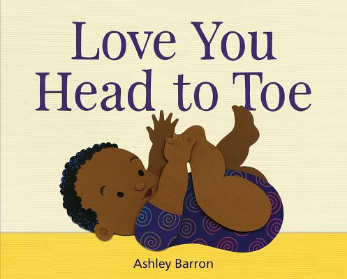 Love You Head to Toe by Ashley Barron