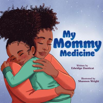 My Mommy Medicine by Edwidge Danticat