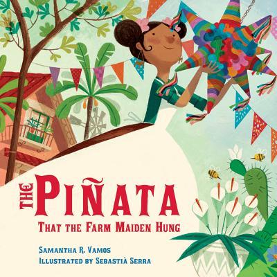 The Piñata That the Farm Maiden Hung by Samantha R. Vamos