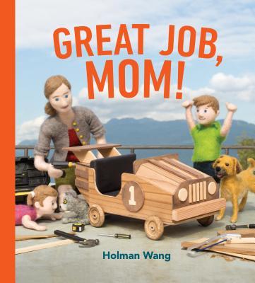 Great Job, Mom! by Holman Wang