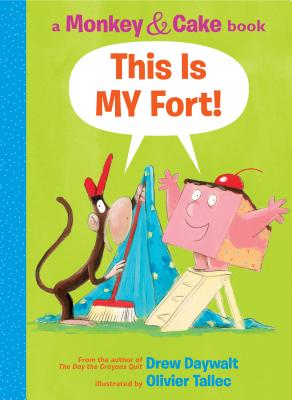 This Is MY Fort by Drew Daywalt