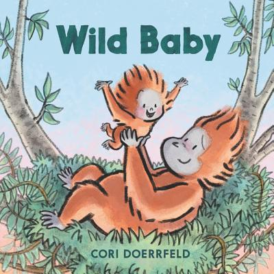 Wild Baby by Cori Doerrfeld