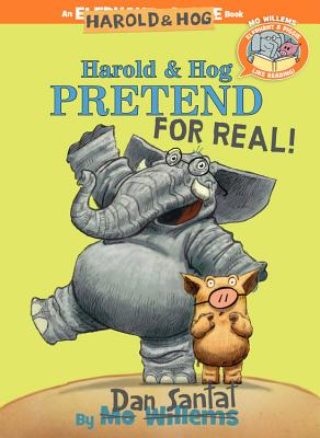 Harold & Hog Pretend for Real by Dan Santat