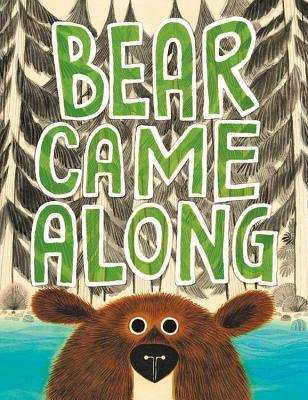 Bear Came Along by Richard T. Morris