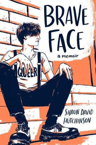 Brave Face by Shaun David Hutchinson