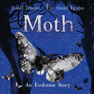 Moth An Evolution Story by Isabel Thomas