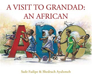 A Visit to Grandad An African ABC by Sade Fadipe