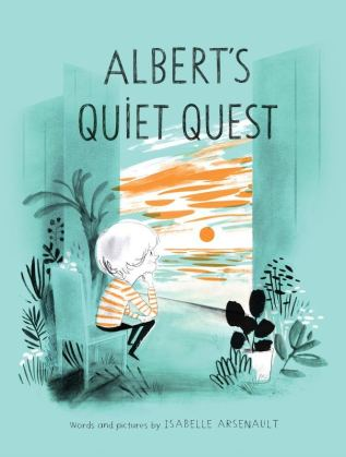 Albert's Quiet Quest by Isabelle Arsenault