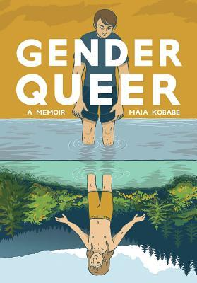Gender Queer A Memoir by Maia Kobabe