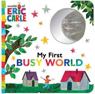 My First Busy World by Eric Carle