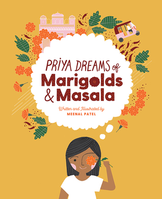 Priya Dreams of Marigolds & Masala by Meenal Patel