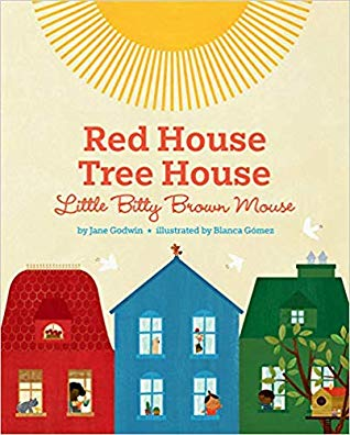 Red House, Tree House, Little Bitty Brown Mouse by Jane Godwin