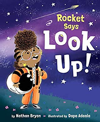 Rocket Says Look Up by Nathan Bryon