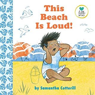 This Beach Is Loud! by Samantha Cotterill