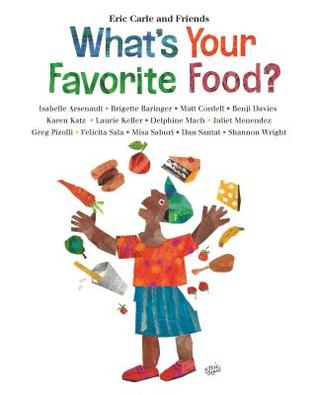 What's Your Favorite Food by Eric Carle and Friends