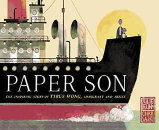 Paper Son The Inspiring Story of Tyrus Wong, Immigrant and Artist by Julie Leung