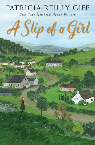 Slip of a Girl by Patricia Reilly Giff