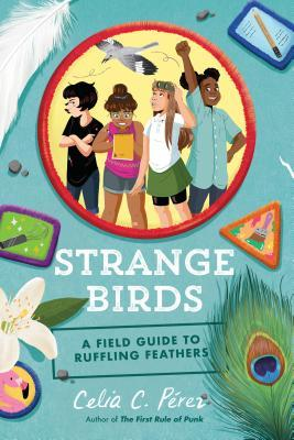 Strange Birds A Field Guide to Ruffling Feathers by Celia C. Perez.jpg