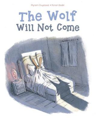 The Wolf Will Not Come by Myriam Ouyessad
