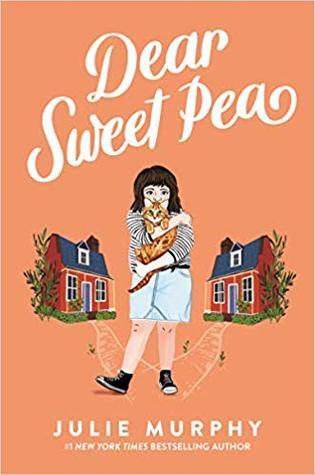 Dear Sweet Pea by Julie Murphy