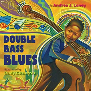 Double Bass Blues by Andrea J. Loney