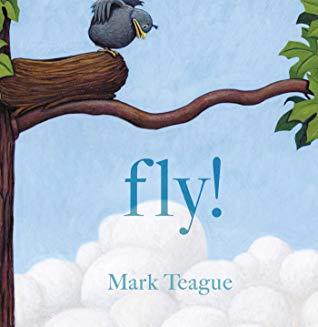 Fly! by Mark Teague