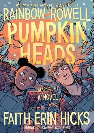 Pumpkinheads by Rainbow Rowell and Faith Erin Hicks