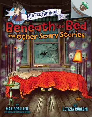 Mister Shivers Beneath the Bed and Other Scary Stories by Ma Brallier.jpg