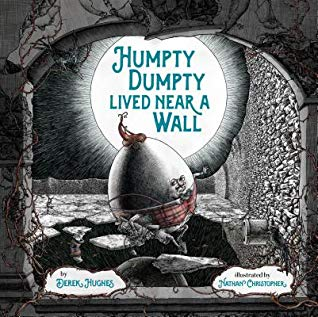 Humpty Dumpty Lived Near a Wall by Derk Hughes