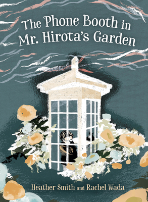 The Phone Booth in Mr Hirota's Garden by Heather Smith