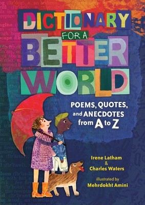 Dictionary for a Better World by Irene Latham and Charles Waters