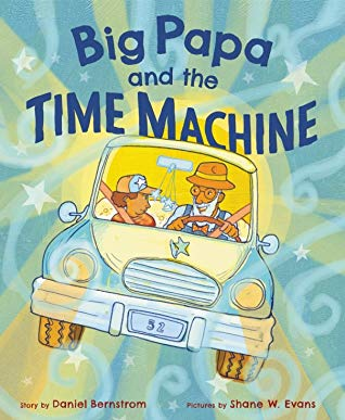 Big Papa and the Time Machine by Daniel Bernstrom
