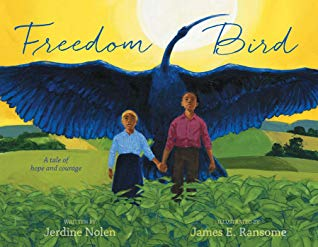 Freedom Bird by Jerdine Nolen