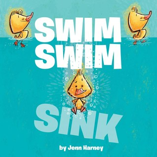 Swim Swim Sink by Jenn Harney