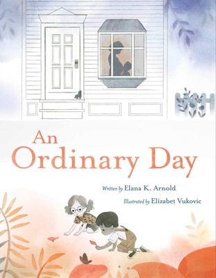 An Ordinary Day by Elana K. Arnold