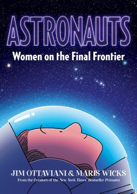 Astronauts Women on the Final Frontier by Jim Ottaviani