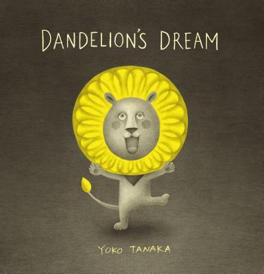 Dandelion's Dream by Yoko Tanaka