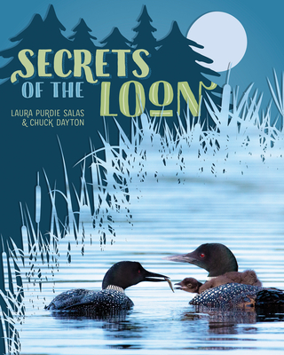 Secrets of the Loon by Laura Purdie Salas