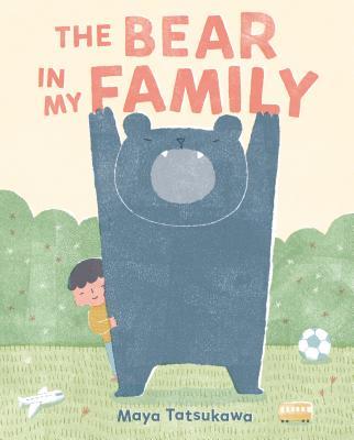 The Bear in My Family by Maya Tatsukawa