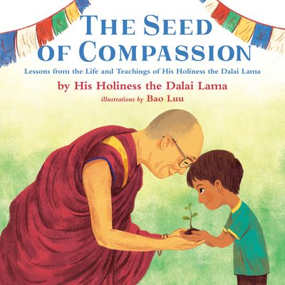 The Seed of Compassion by His Holiness The Dalai Lama