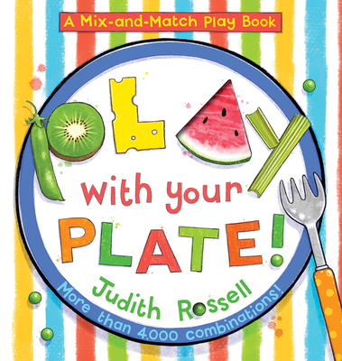 Play with Your Plate! by Judith Rossell