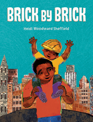 Brick by Brick by Heidi Sheffield