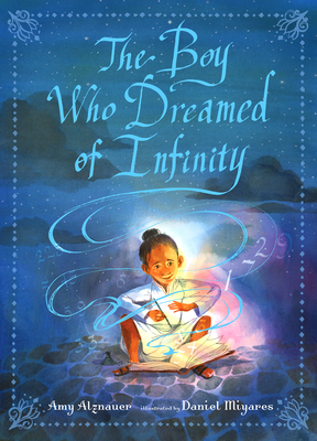 The Boy Who Dreamed of Infinity by Amy Alznauer