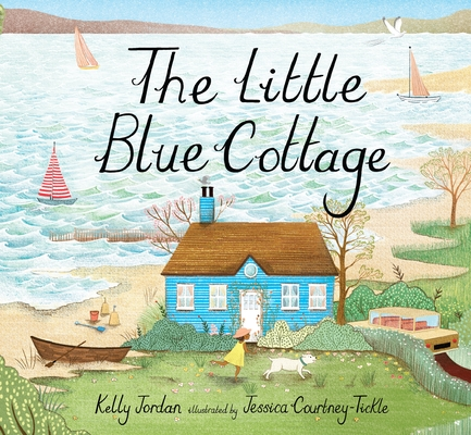The Little Blue Cottage by Kelly Jordan