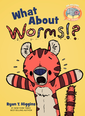 What about Worms by Ryan T. Higgins